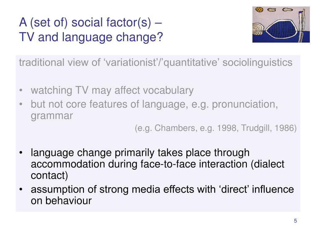 A (set of) social factor(s) –
