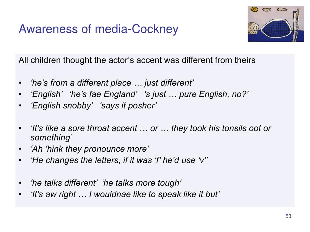 Awareness of media-Cockney