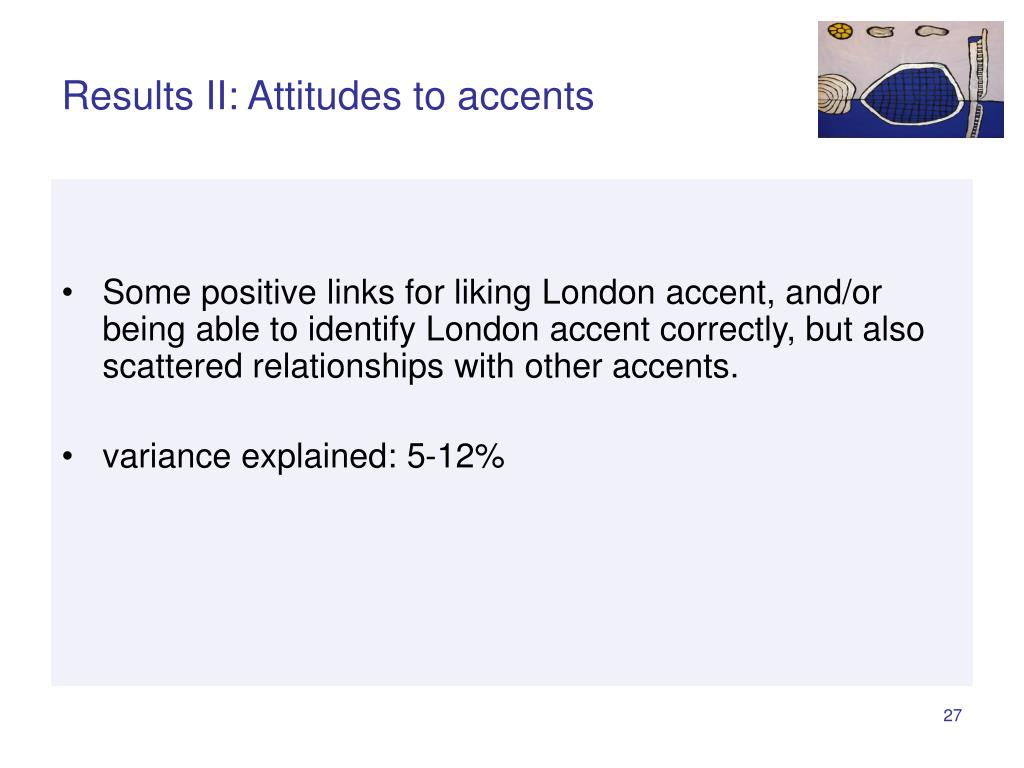 Results II: Attitudes to accents