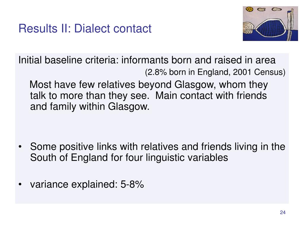 Results II: Dialect contact