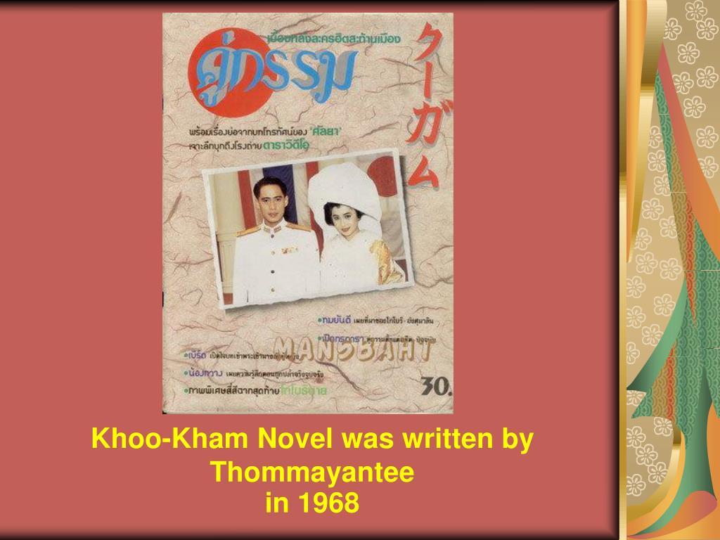 Khoo-Kham Novel was written by Thommayantee
