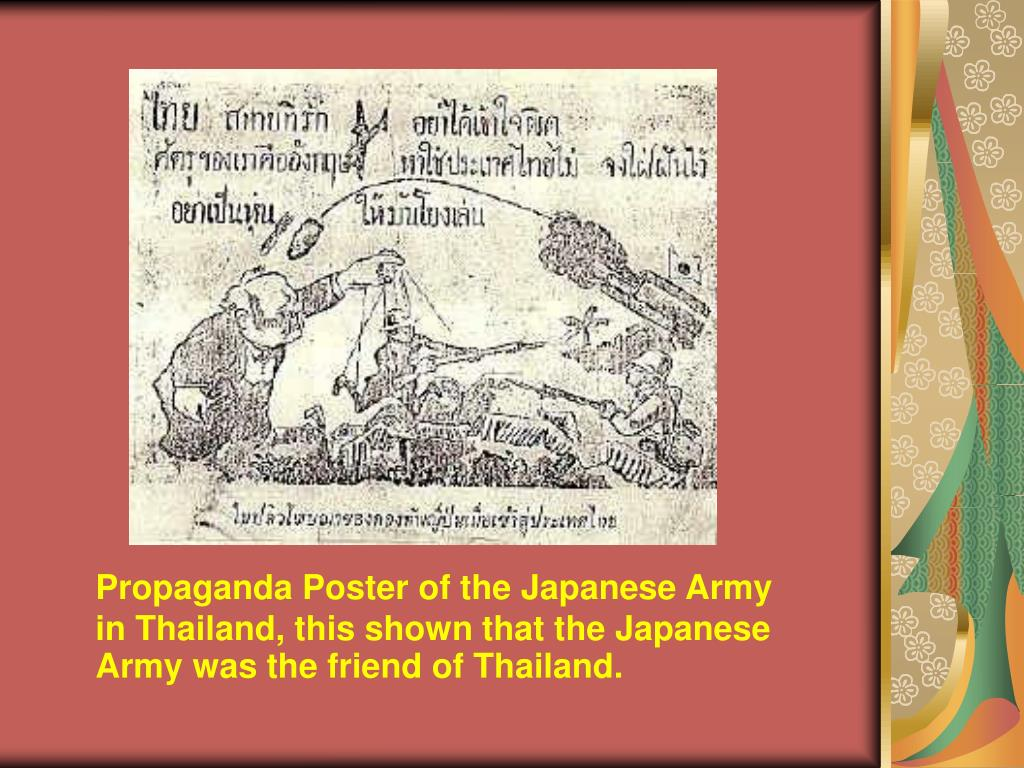 Propaganda Poster of the Japanese Army in Thailand, this shown that the Japanese Army was the friend of Thailand.