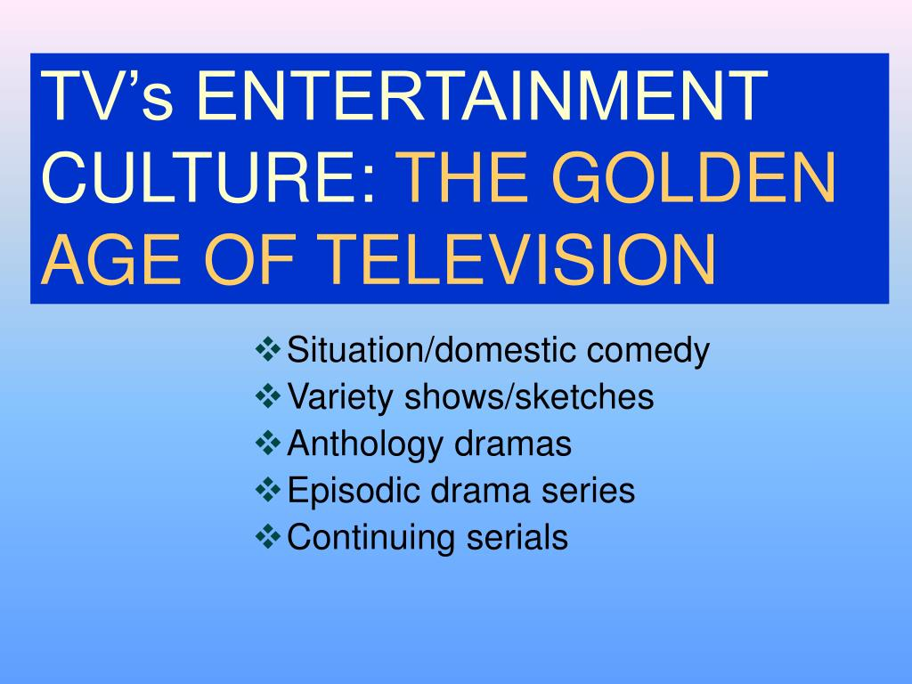 TV's ENTERTAINMENT CULTURE: