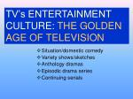 tv s entertainment culture the golden age of television