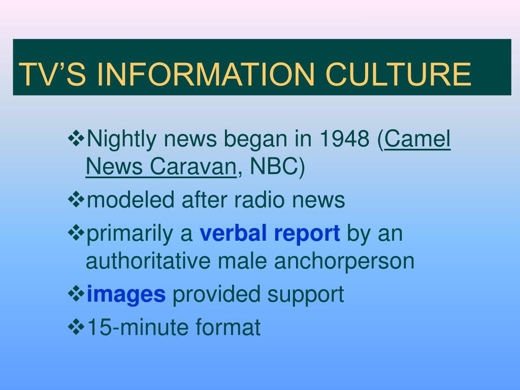 TV'S INFORMATION CULTURE