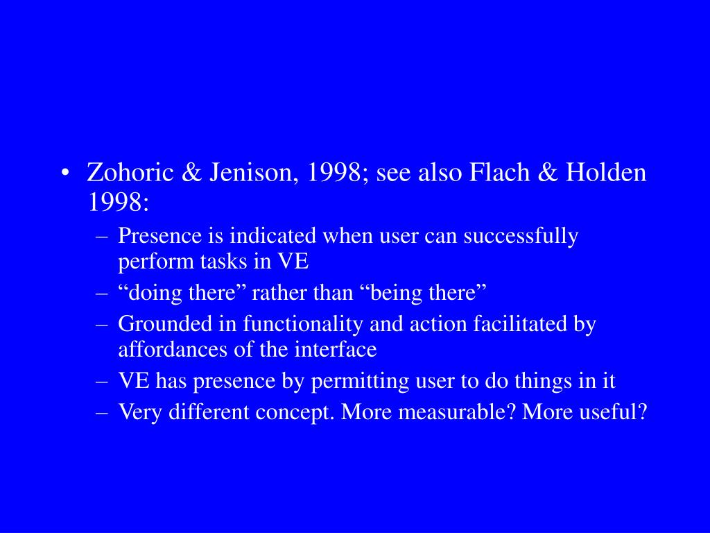 Zohoric & Jenison, 1998; see also Flach & Holden 1998: