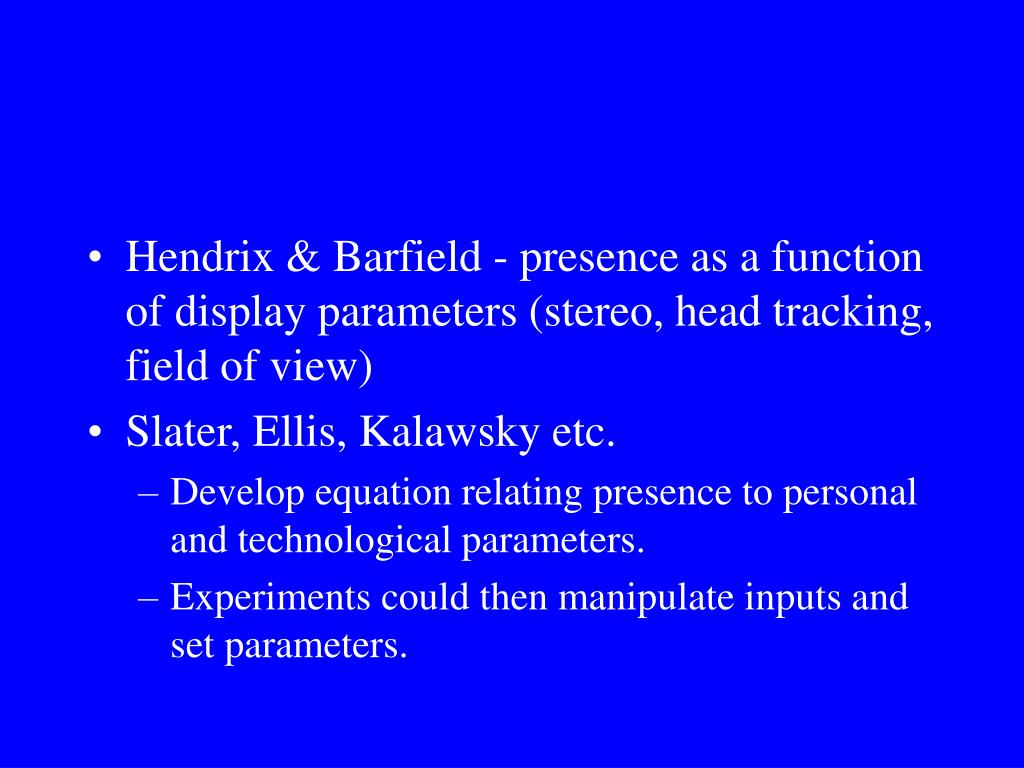 Hendrix & Barfield - presence as a function of display parameters (stereo, head tracking, field of view)
