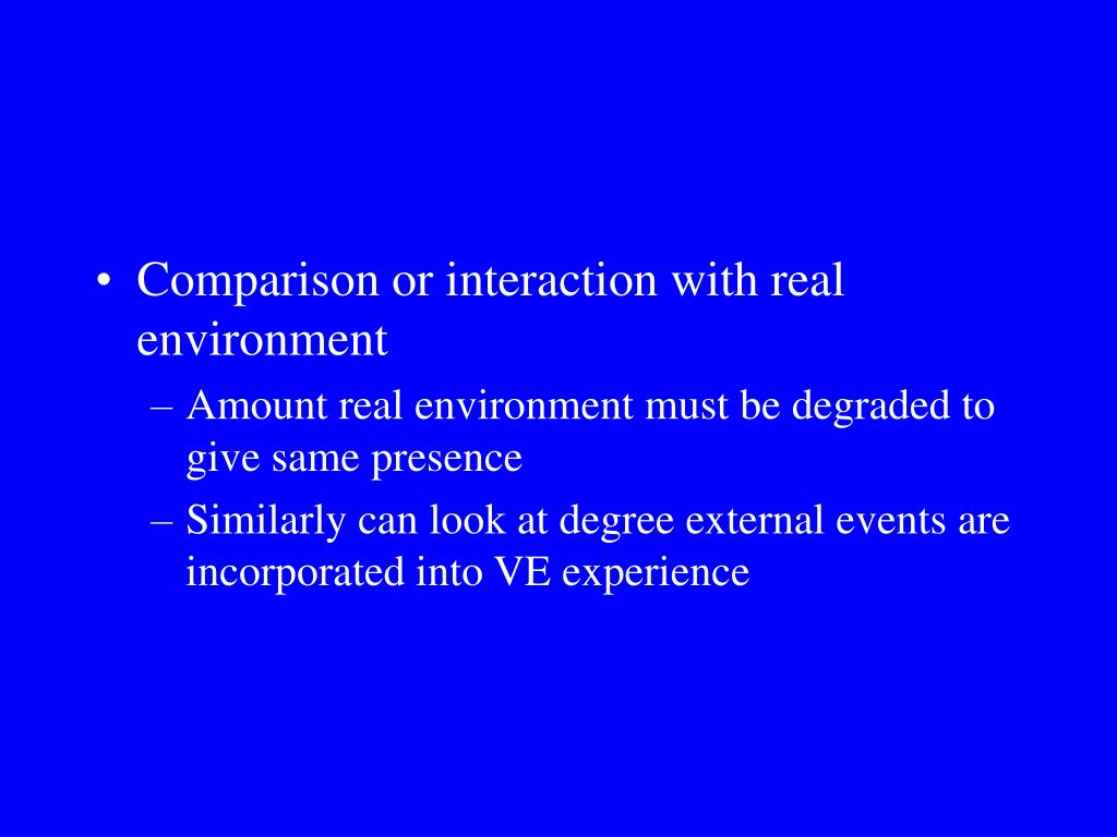 Comparison or interaction with real environment