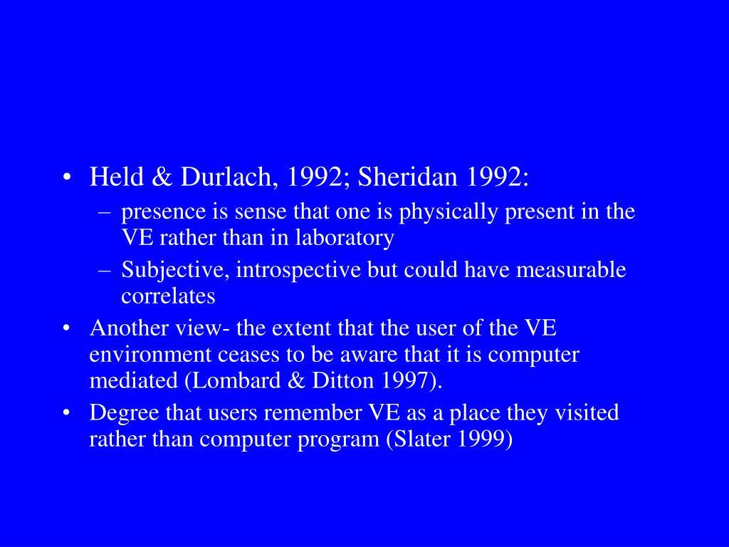 Held & Durlach, 1992; Sheridan 1992: