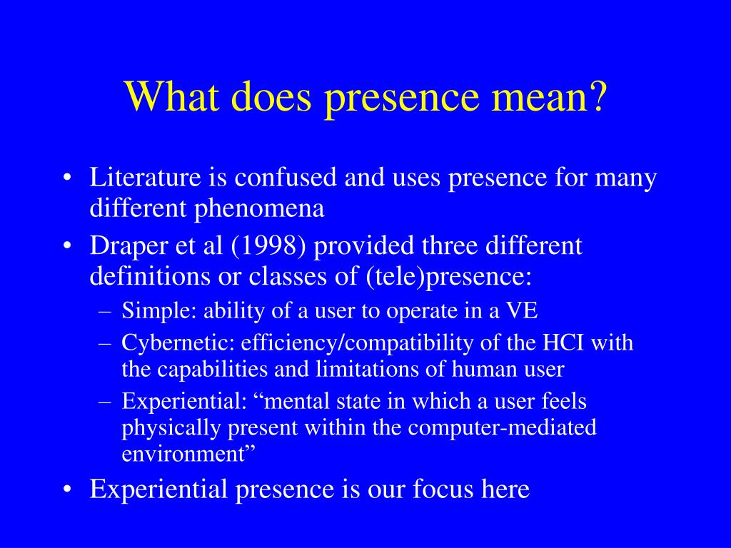 What does presence mean?