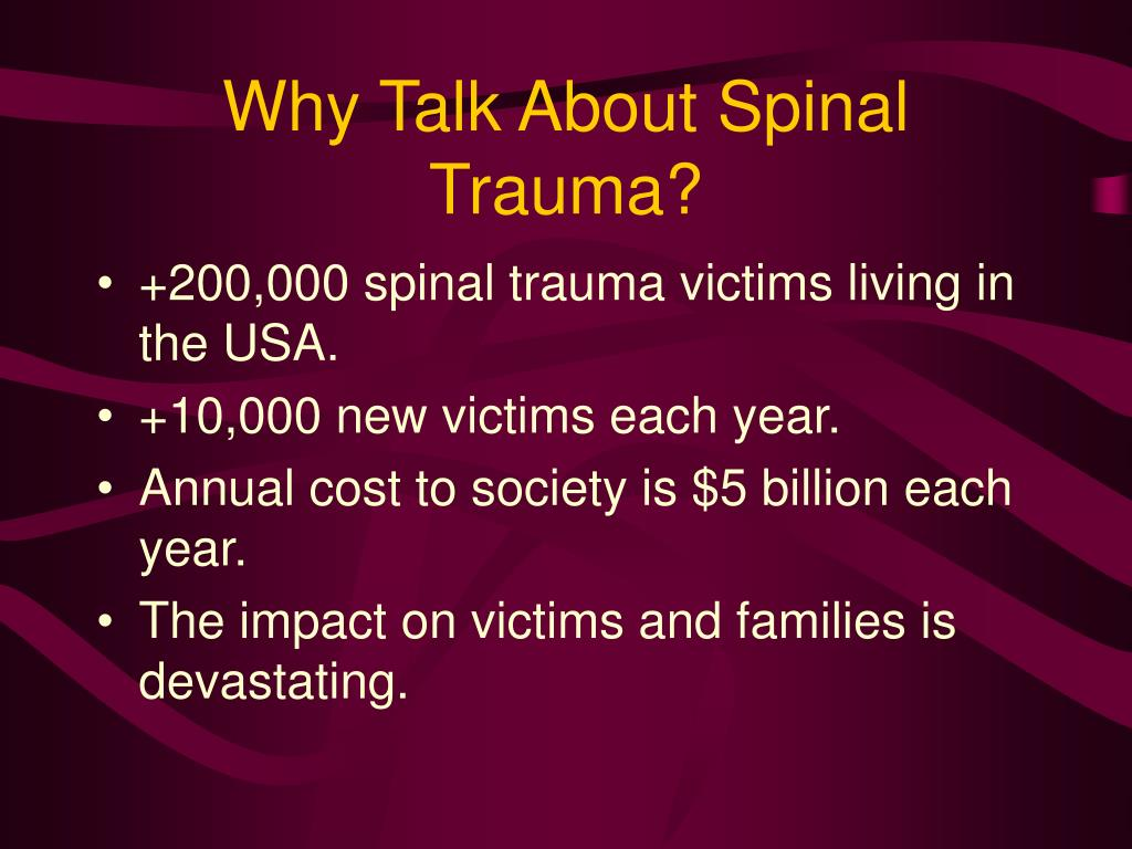 Why Talk About Spinal Trauma?