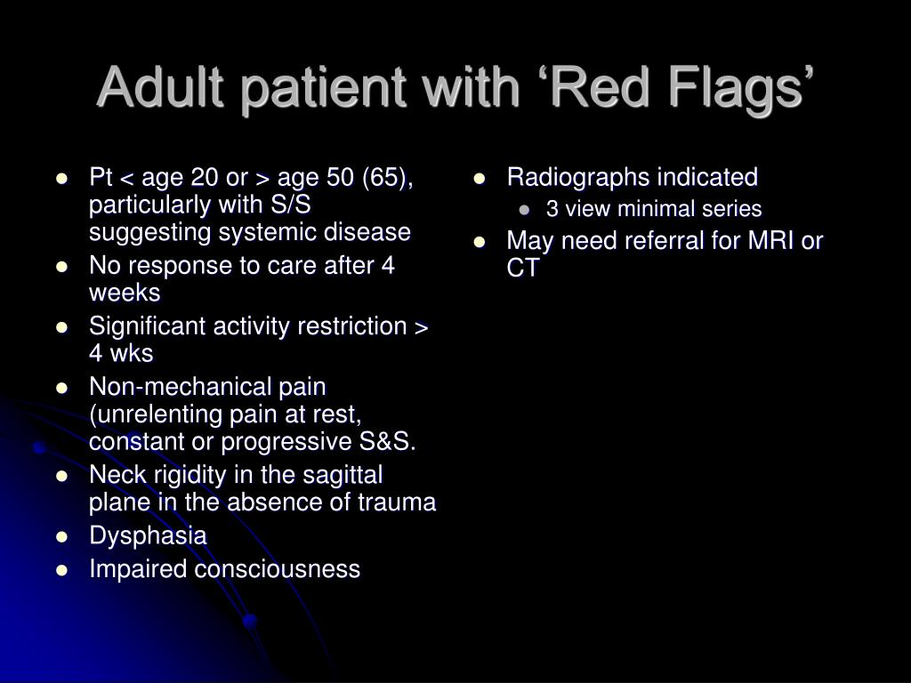 Pt < age 20 or > age 50 (65), particularly with S/S suggesting systemic disease