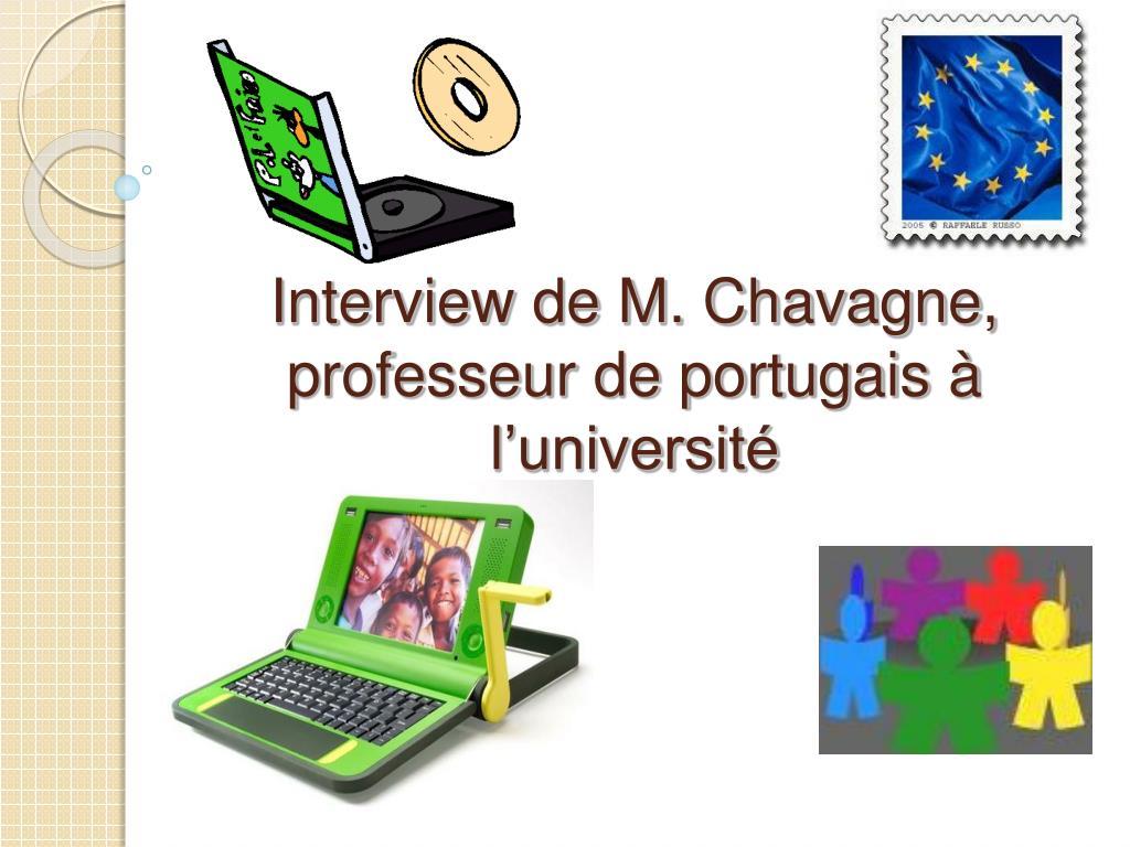 Interview de M. Chavagne, professeur de portugais à l'université