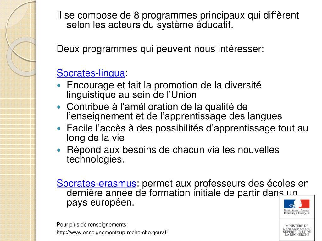 Il se compose de 8 programmes principaux qui diffèrent selon les acteurs du système éducatif.