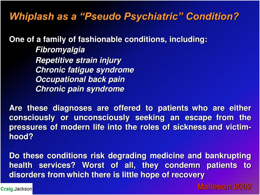 "Whiplash as a ""Pseudo Psychiatric"" Condition?"