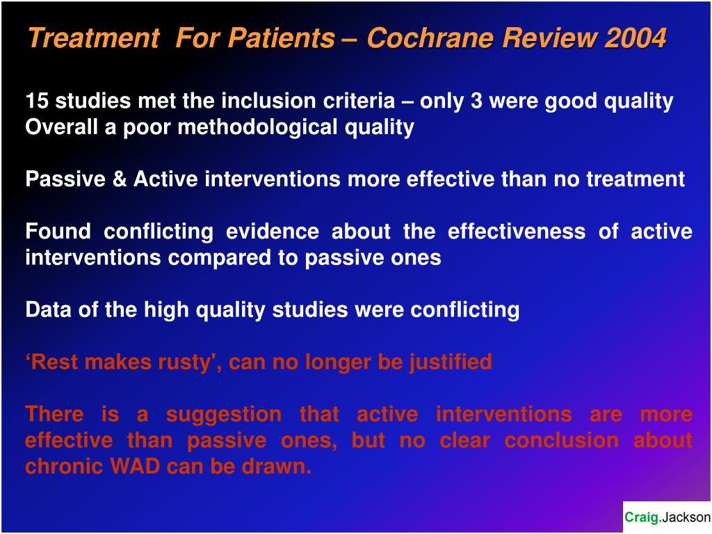 Treatment  For Patients – Cochrane Review 2004