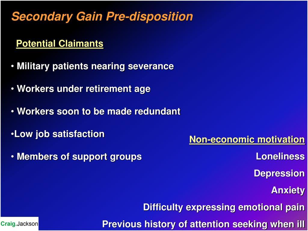 Secondary Gain Pre-disposition