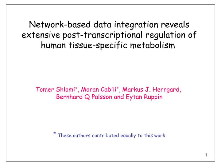 Network-based data integration reveals  extensive post-transcriptional regulation of human tissue-sp...