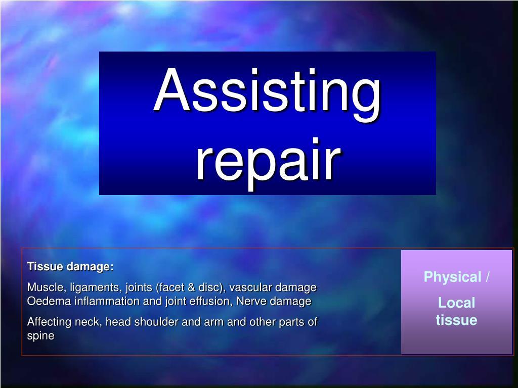Assisting repair