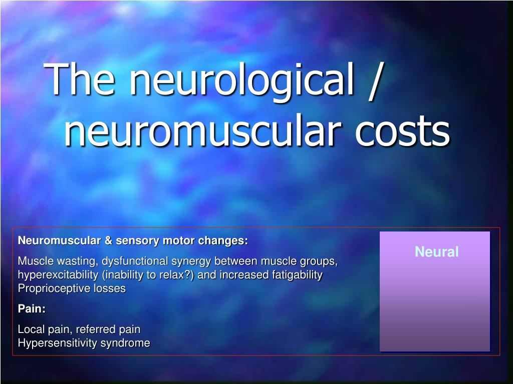 Neuromuscular & sensory motor changes: