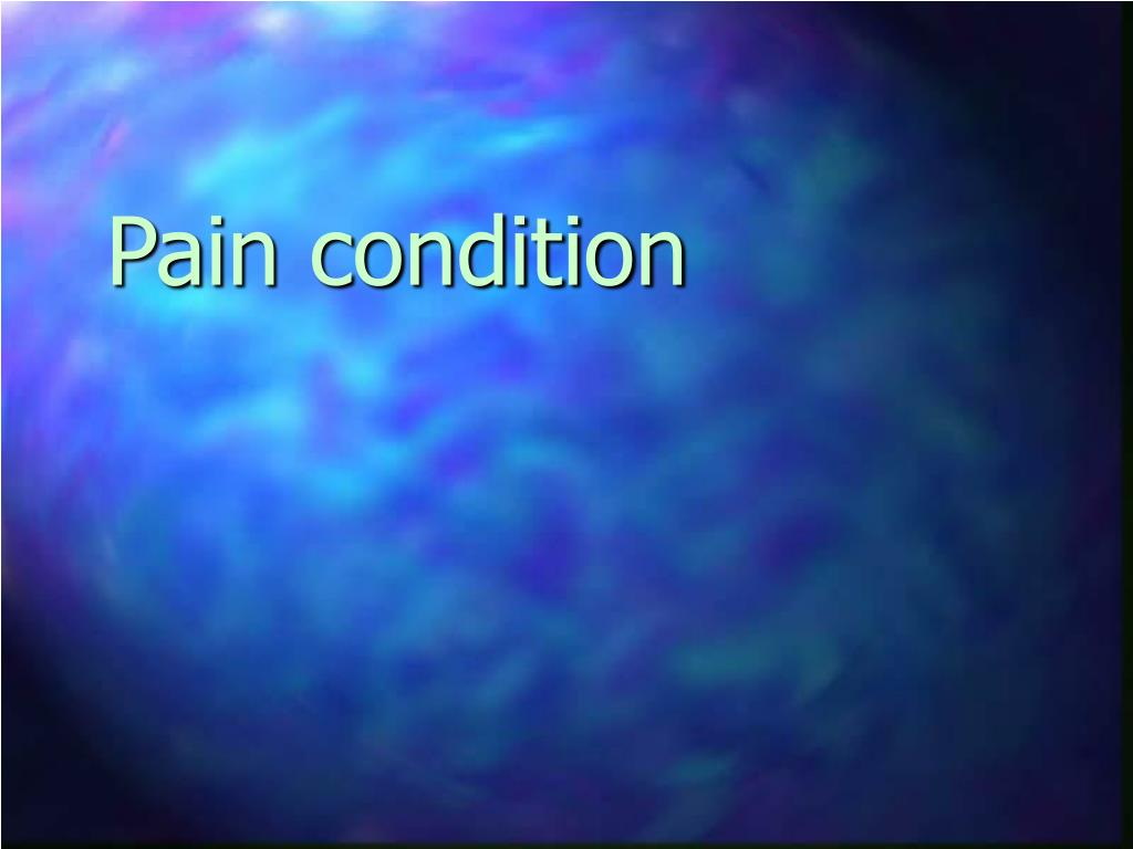 Pain condition