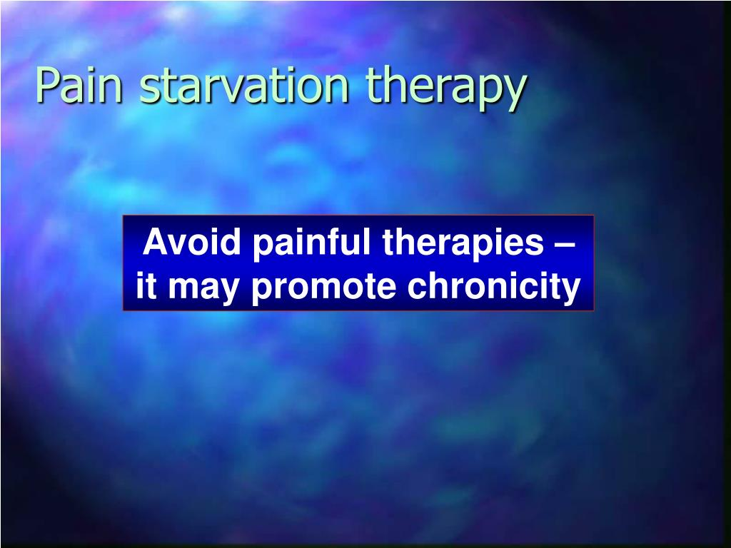 Pain starvation therapy