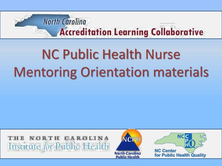 Nc public health nurse mentoring orientation materials