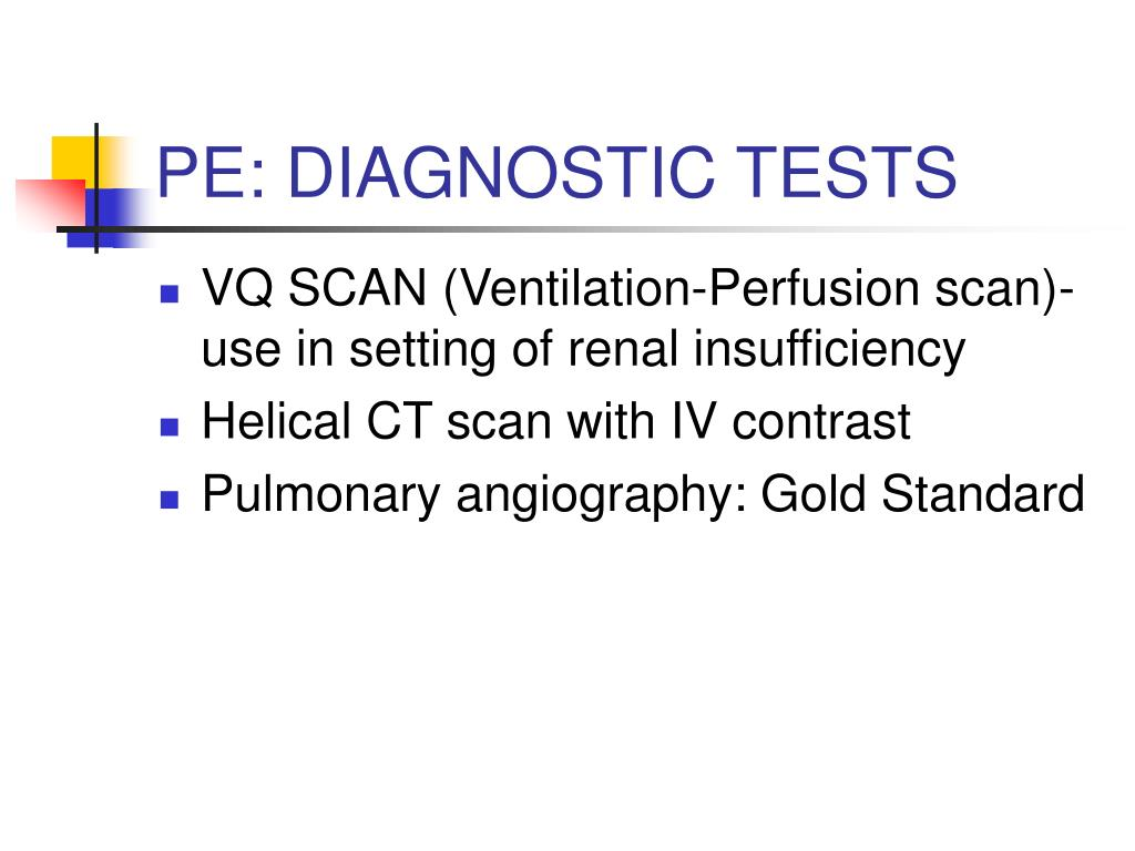 PE: DIAGNOSTIC TESTS
