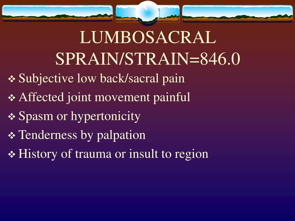 LUMBOSACRAL SPRAIN/STRAIN=846.0