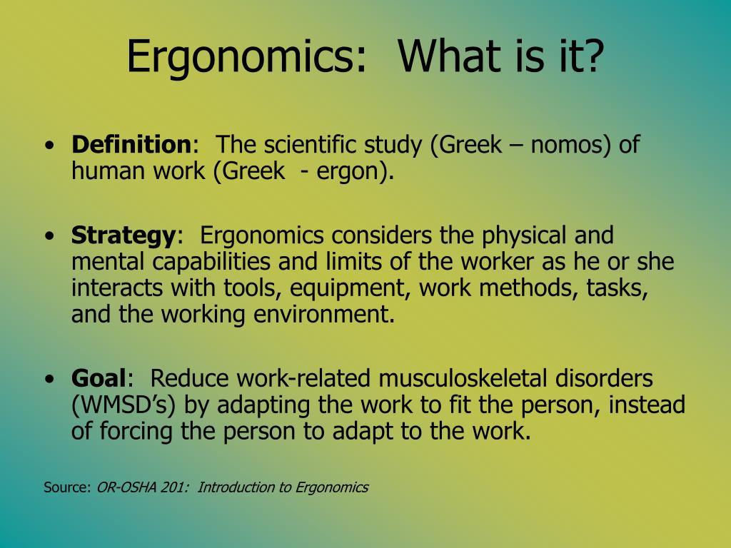 Ergonomics:  What is it?