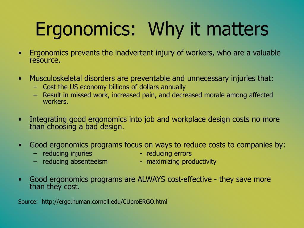 Ergonomics:  Why it matters
