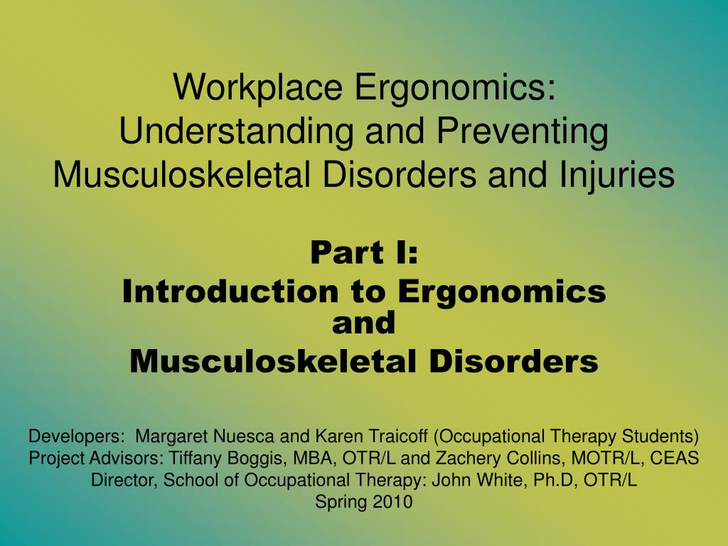 Workplace Ergonomics:       Understanding and Preventing