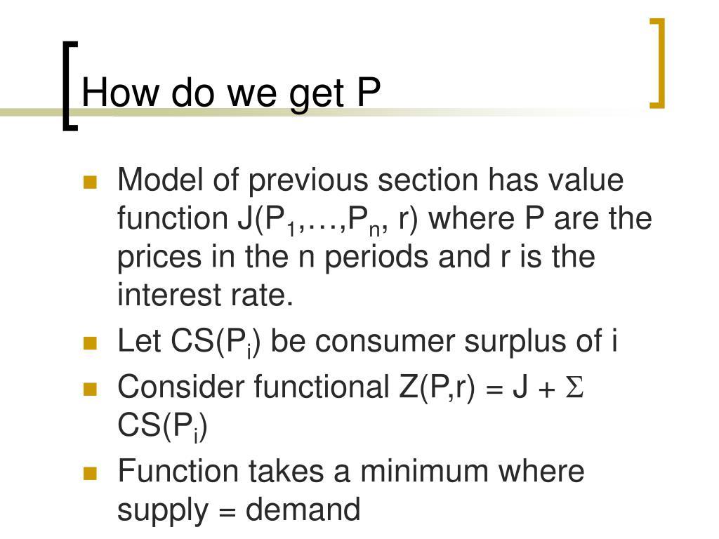 How do we get P