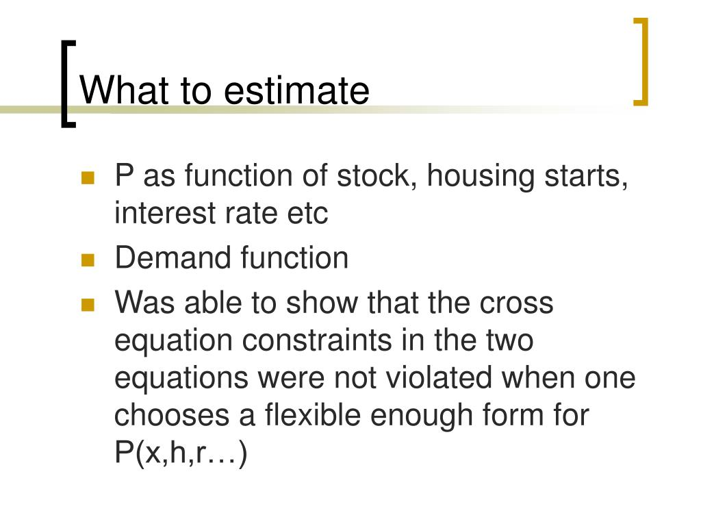 What to estimate