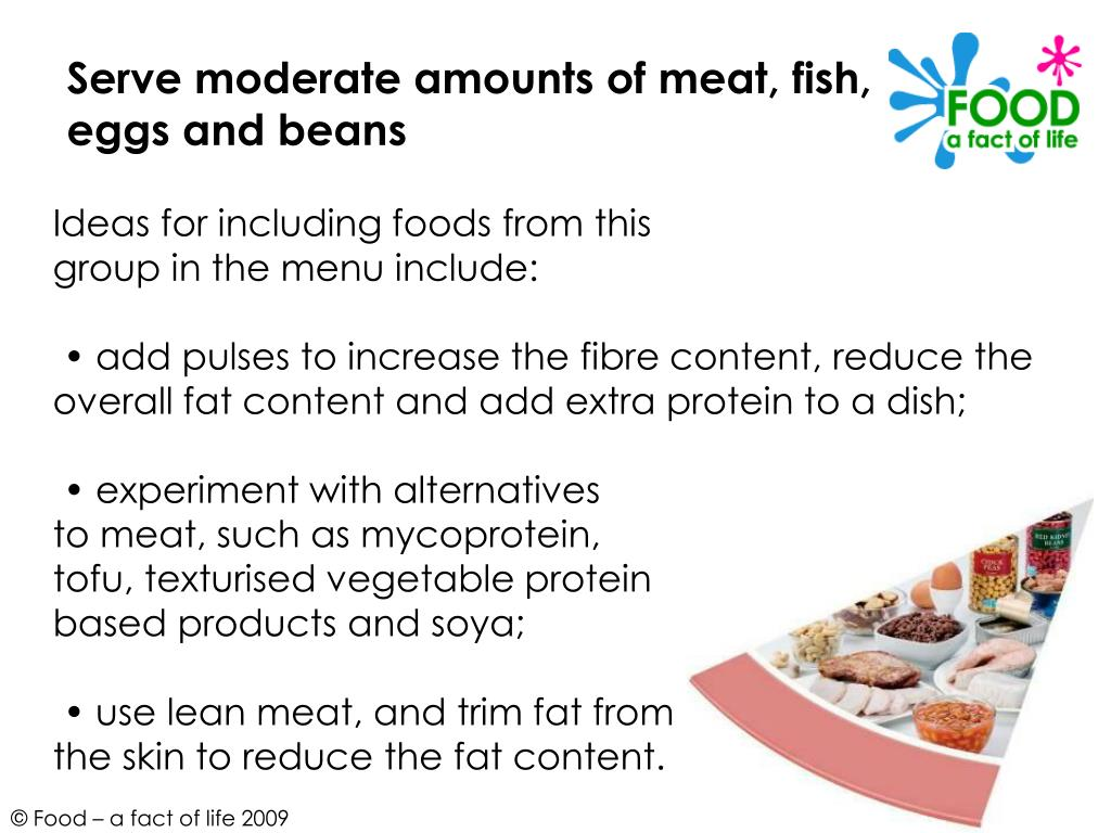 Serve moderate amounts of meat, fish,