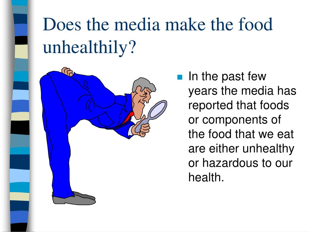 Does the media make the food unhealthily?