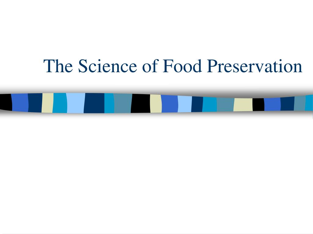 The Science of Food Preservation
