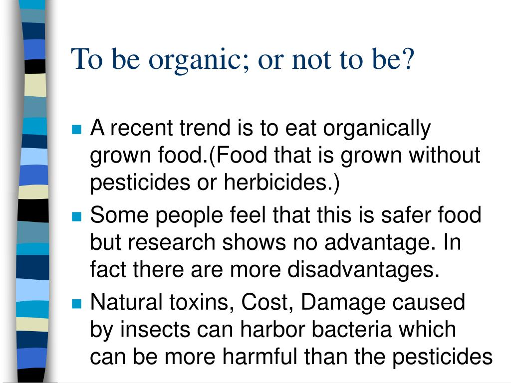 To be organic; or not to be?