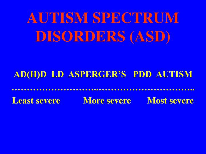 Autism spectrum disorders asd