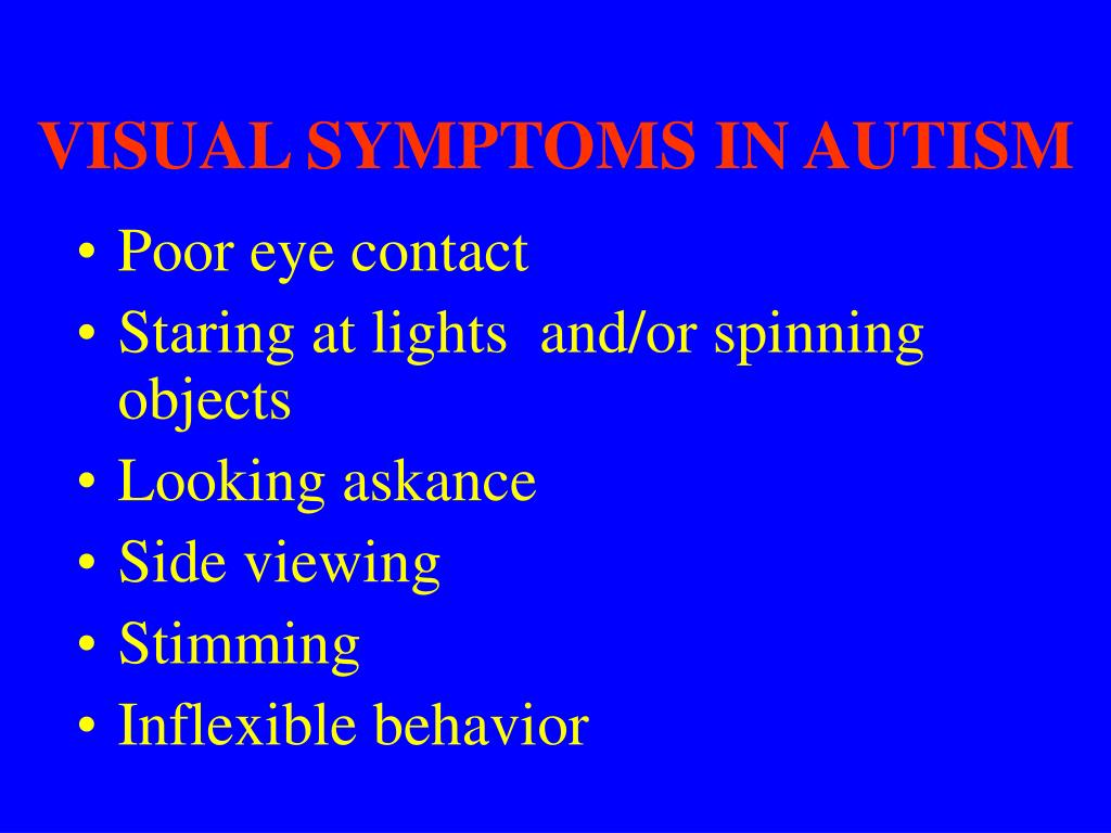 VISUAL SYMPTOMS IN AUTISM