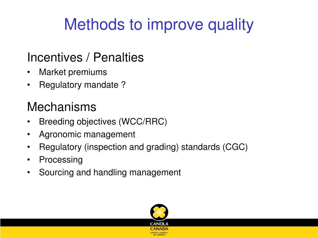 Methods to improve quality
