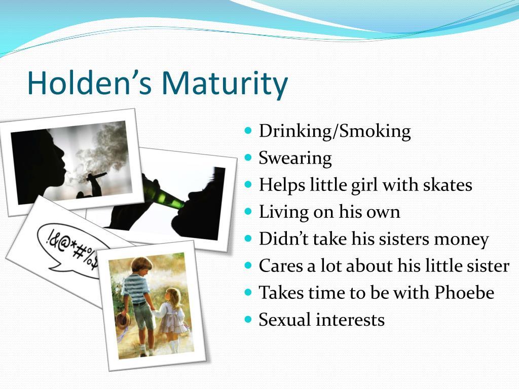 Holden's Maturity