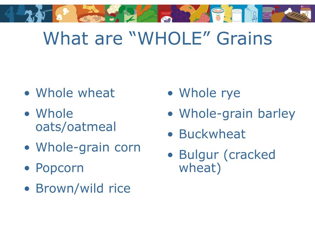 """What are """"WHOLE"""" Grains"""