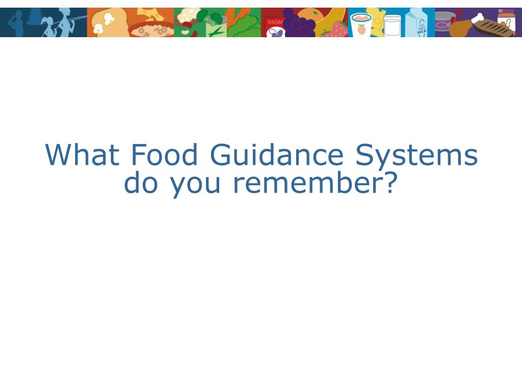 What Food Guidance Systems do you remember?