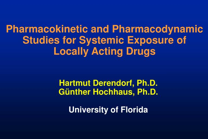 Pharmacokinetic and Pharmacodynamic Studies for Systemic Exposure of Locally Acting Drugs