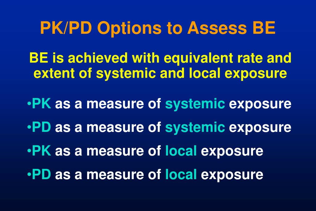 PK/PD Options to Assess BE