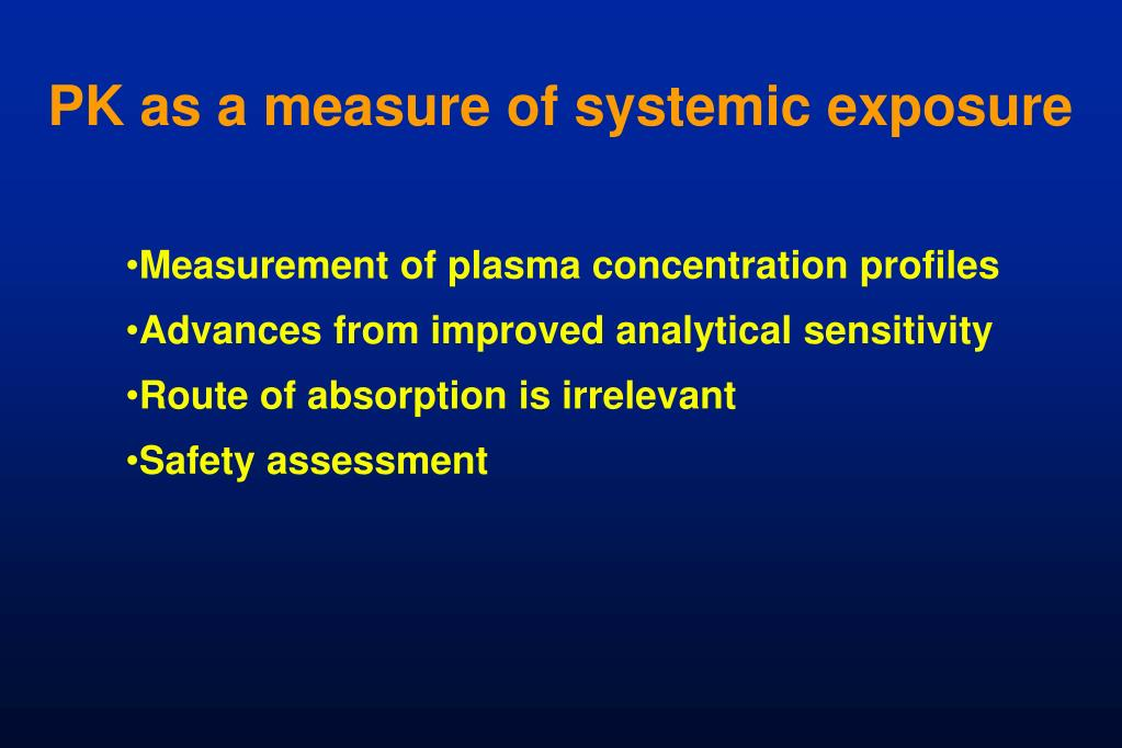 PK as a measure of systemic exposure