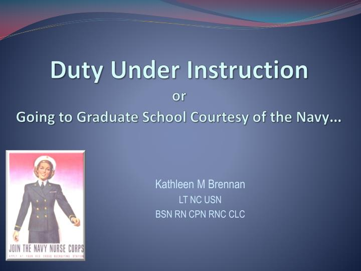 Duty under instruction or going to graduate school courtesy of the navy l.jpg