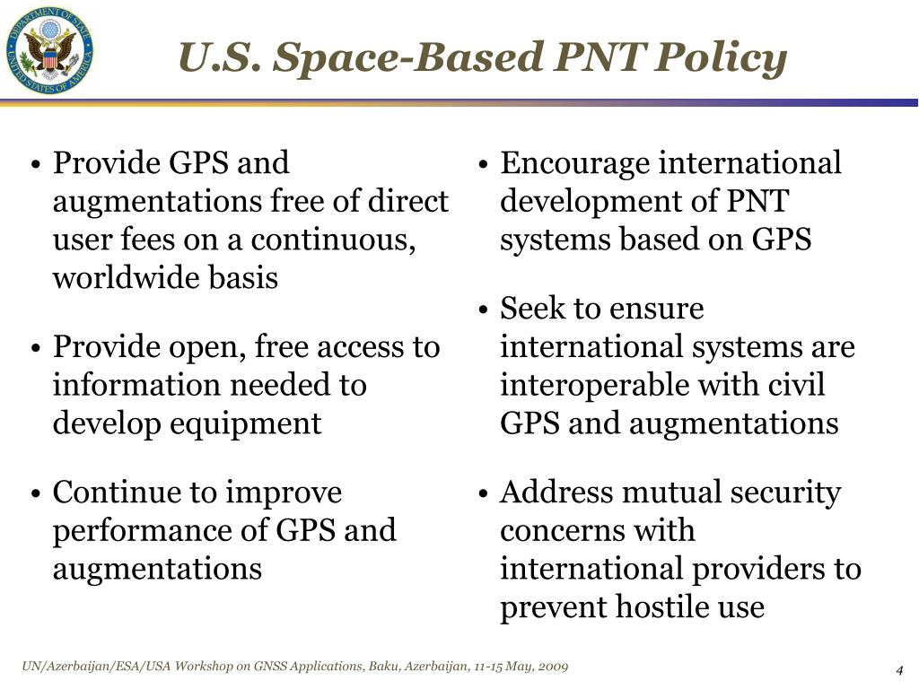 Provide GPS and augmentations free of direct user fees on a continuous, worldwide basis