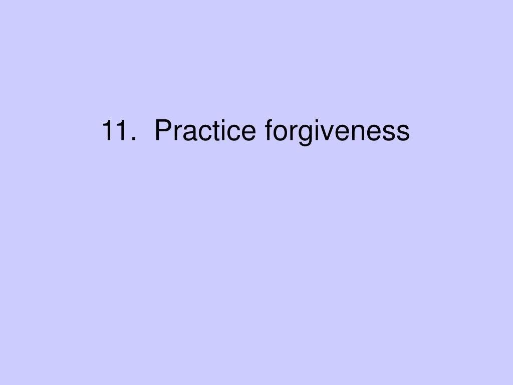 11. Practice Forgiveness